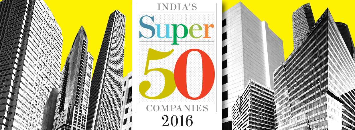 Super 50 Companies 2016 - Forbes India Magazine