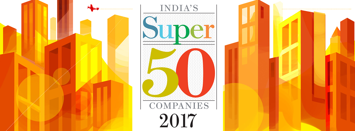 Super 50 Companies 2017 - Forbes India Magazine