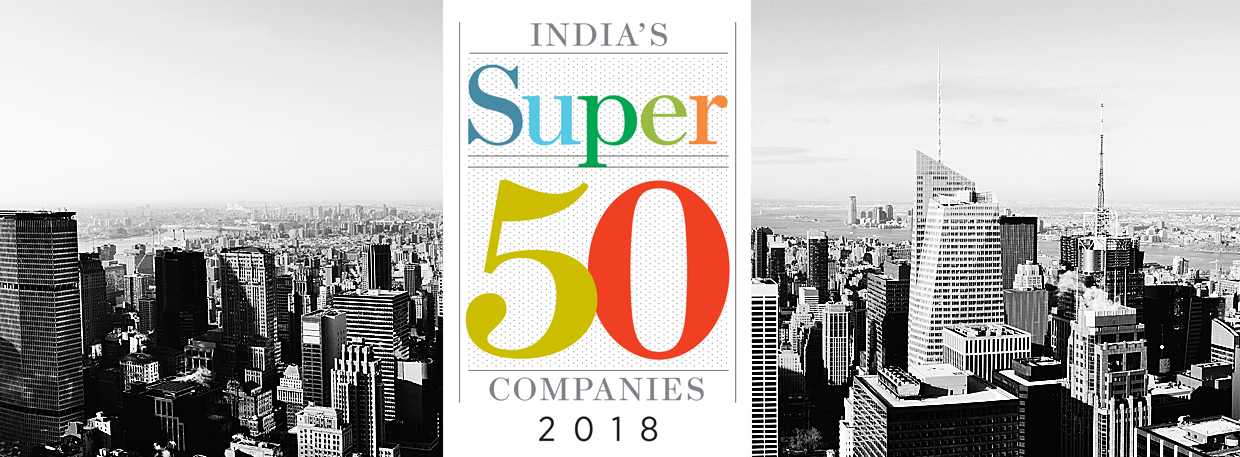Super 50 Companies 2018 - Forbes India Magazine